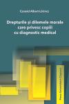 Drepturile și dilemele morale care privesc copiii cu diagnostic medical